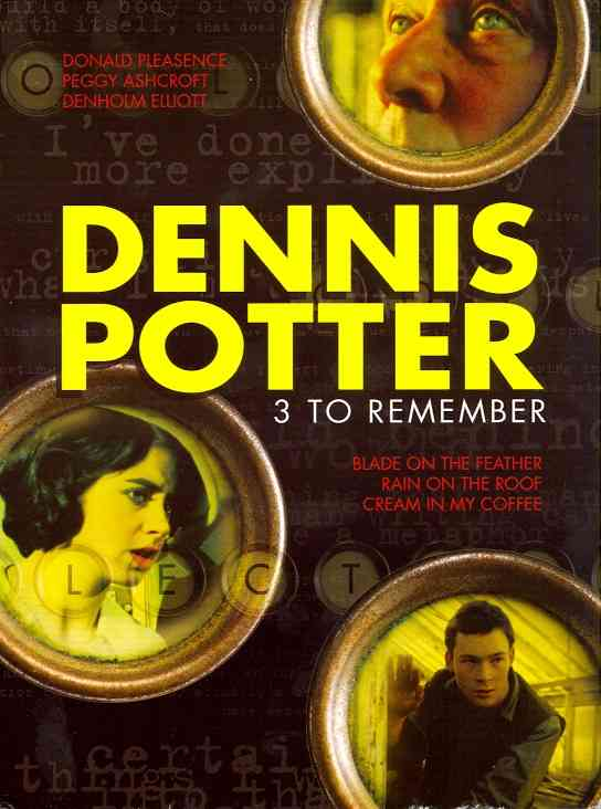 DENNIS POTTER:3 TO REMEMBER BY POTTER,DENNIS (DVD)