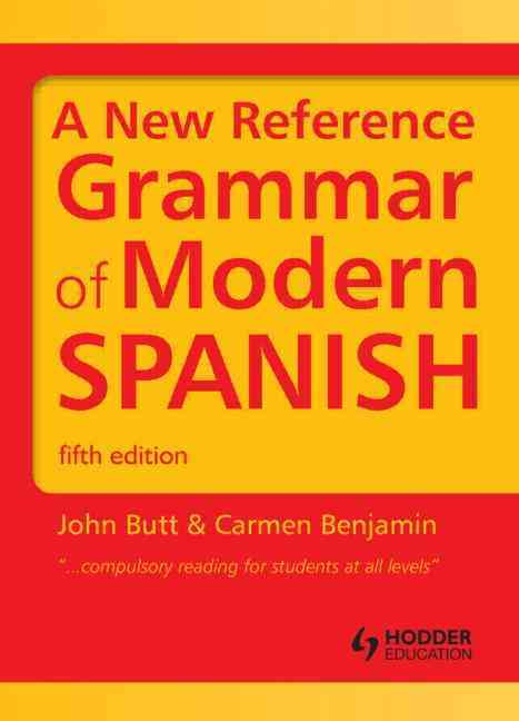 A New Reference Grammar of Modern Spanish By Butt, John/ Benjamin, Carmen